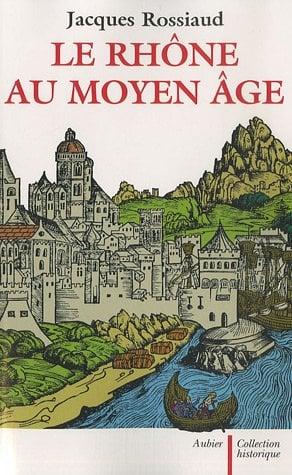 livre le rhone au Moyen-Age